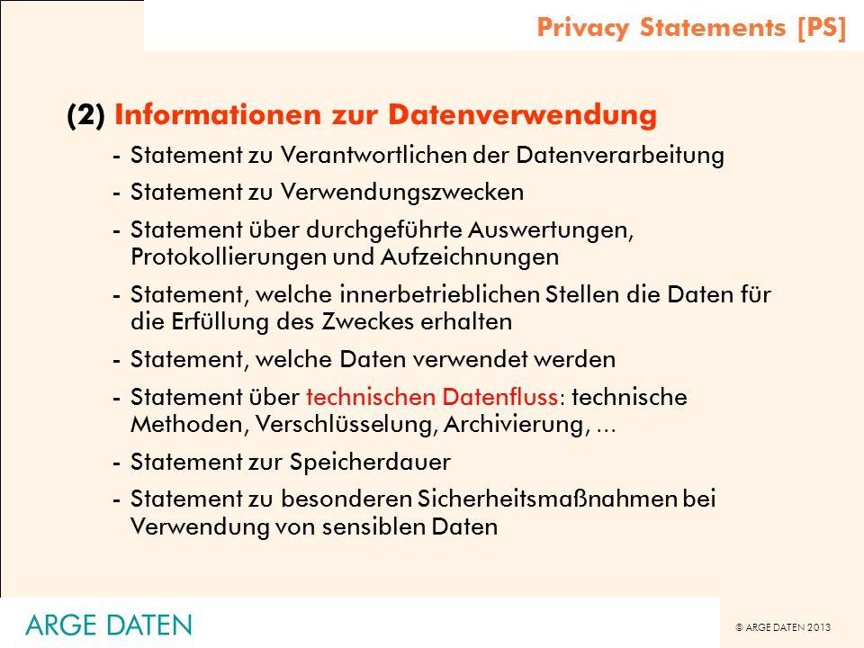 © ARGE DATEN 2013 ARGE DATEN (2) Informationen zur Datenverwendung -Statement zu Verantwortlichen der Datenverarbeitung -Statement zu Verwendungszweck
