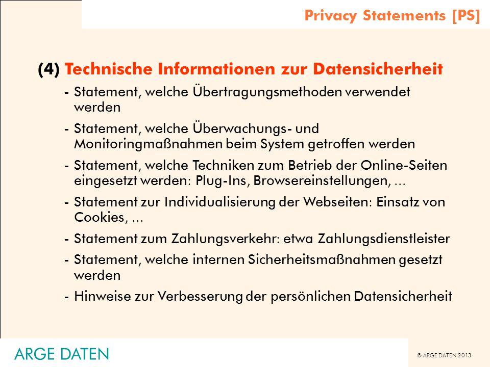 © ARGE DATEN 2013 ARGE DATEN (4) Technische Informationen zur Datensicherheit -Statement, welche Übertragungsmethoden verwendet werden -Statement, wel