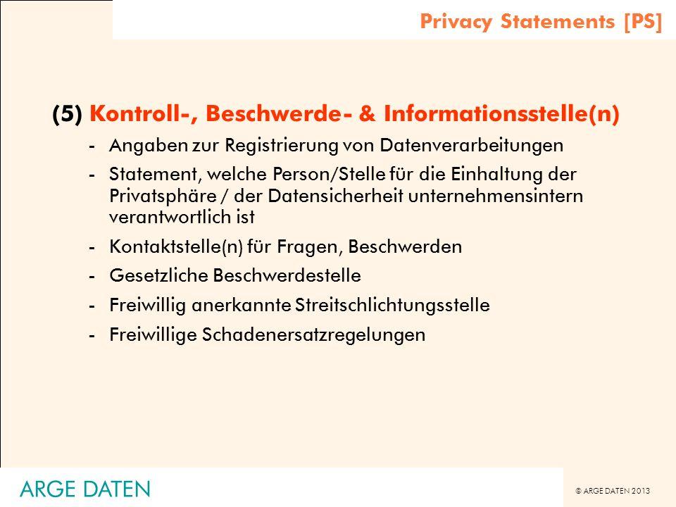 © ARGE DATEN 2013 ARGE DATEN (5) Kontroll-, Beschwerde- & Informationsstelle(n) -Angaben zur Registrierung von Datenverarbeitungen -Statement, welche