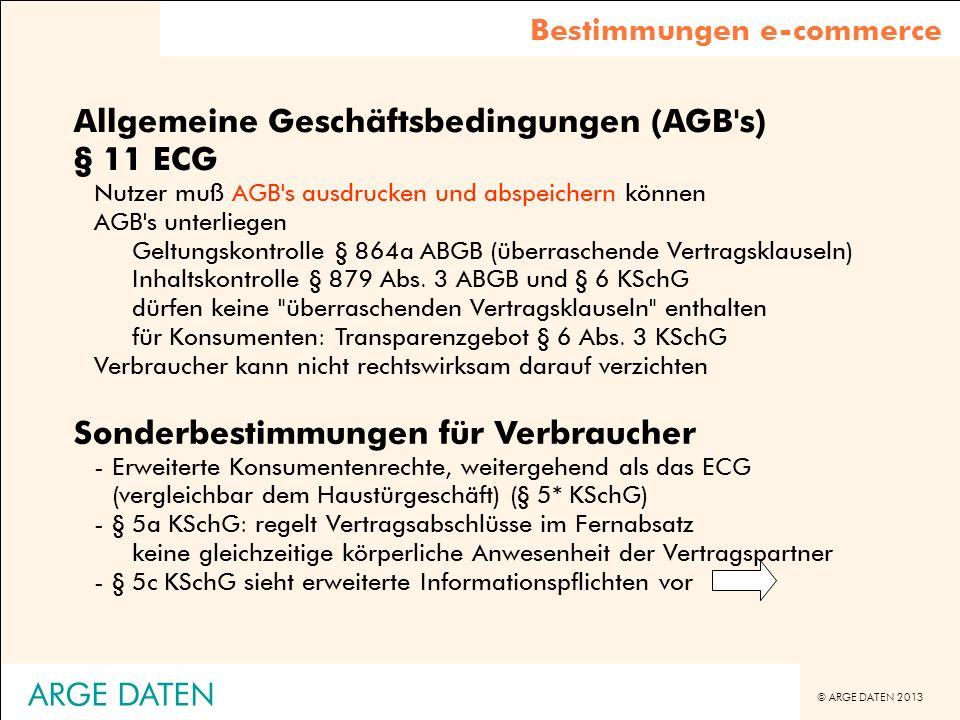 © ARGE DATEN 2013 ARGE DATEN Allgemeine Geschäftsbedingungen (AGB's) § 11 ECG Nutzer muß AGB's ausdrucken und abspeichern können AGB's unterliegen Gel