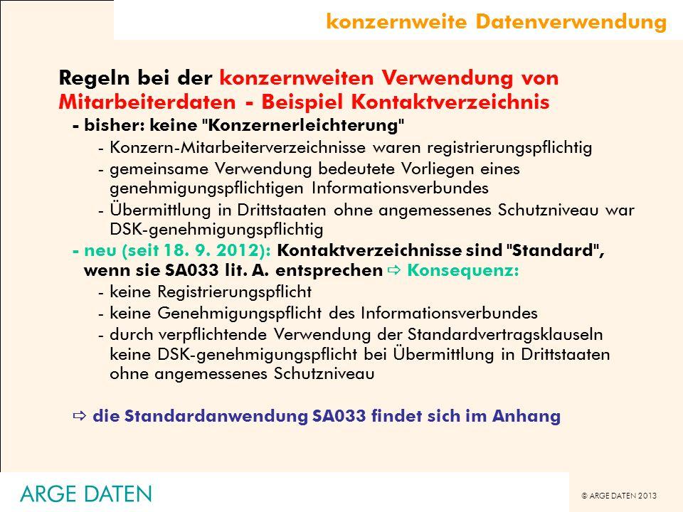 © ARGE DATEN 2013 ARGE DATEN Regeln bei der konzernweiten Verwendung von Mitarbeiterdaten - Beispiel Kontaktverzeichnis -bisher: keine