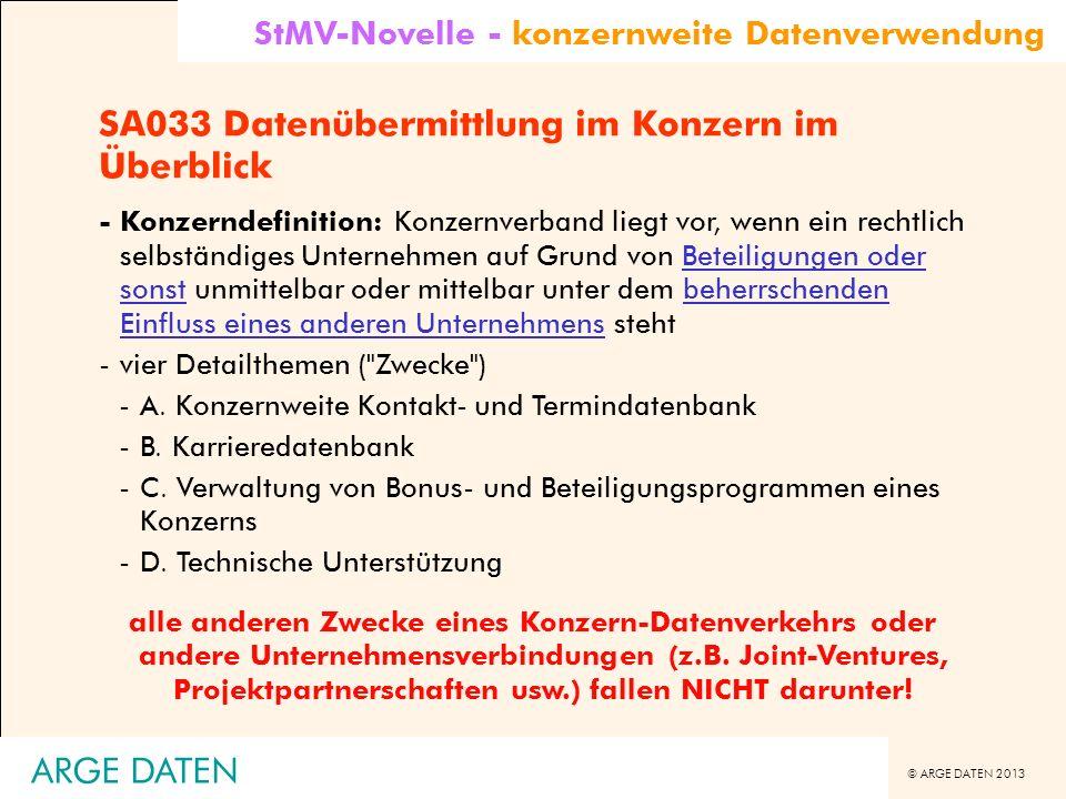 © ARGE DATEN 2013 ARGE DATEN SA033 Datenübermittlung im Konzern im Überblick -Konzerndefinition: Konzernverband liegt vor, wenn ein rechtlich selbstän