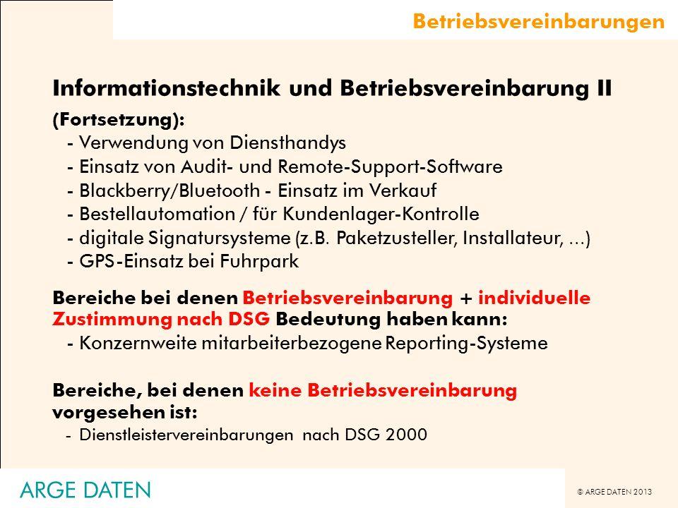 © ARGE DATEN 2013 Betriebsvereinbarungen Informationstechnik und Betriebsvereinbarung II (Fortsetzung): -Verwendung von Diensthandys -Einsatz von Audi
