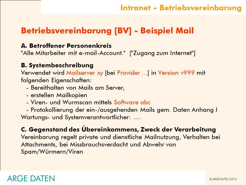 © ARGE DATEN 2013 ARGE DATEN Betriebsvereinbarung [BV] - Beispiel Mail A. Betroffener Personenkreis