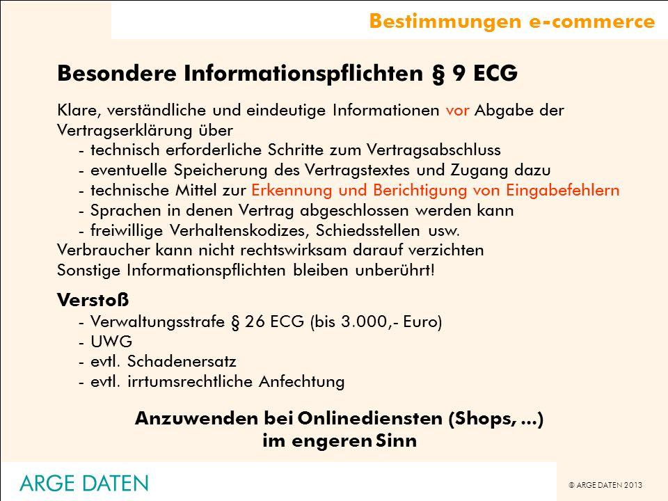 © ARGE DATEN 2013 ARGE DATEN Besondere Informationspflichten § 9 ECG Klare, verständliche und eindeutige Informationen vor Abgabe der Vertragserklärun