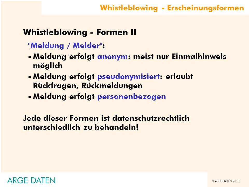© ARGE DATEN 2013 Whistleblowing - Erscheinungsformen Whistleblowing - Formen II