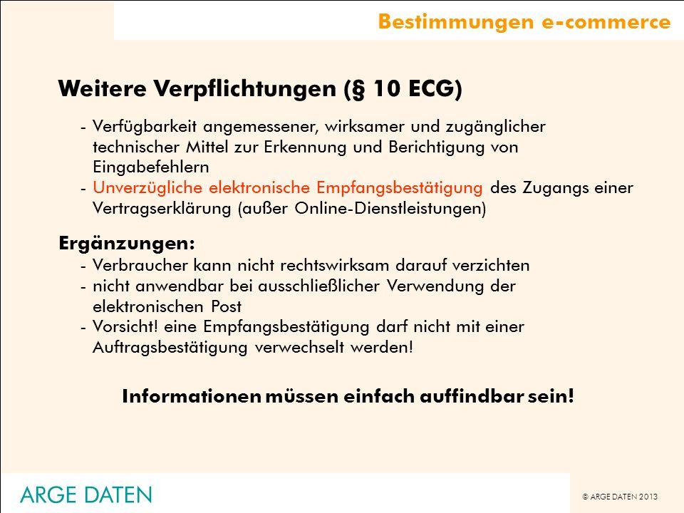 © ARGE DATEN 2013 ARGE DATEN Weitere Verpflichtungen (§ 10 ECG) -Verfügbarkeit angemessener, wirksamer und zugänglicher technischer Mittel zur Erkennu