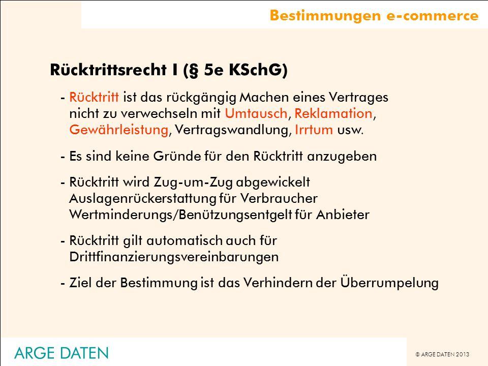 © ARGE DATEN 2013 ARGE DATEN Rücktrittsrecht I (§ 5e KSchG) -Rücktritt ist das rückgängig Machen eines Vertrages nicht zu verwechseln mit Umtausch, Re