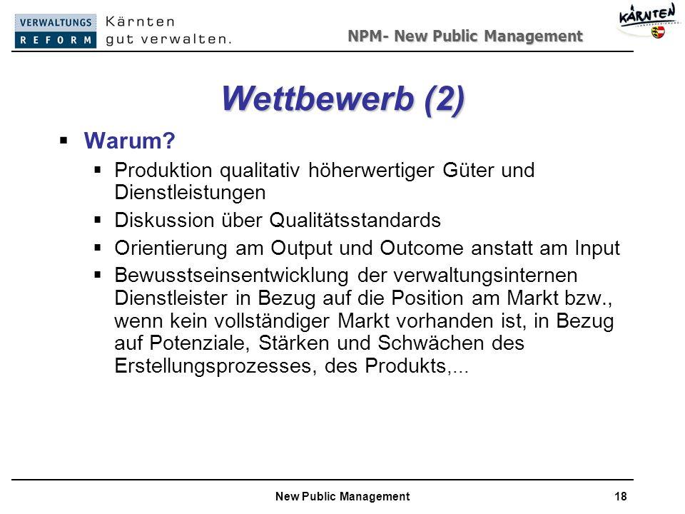 NPM- New Public Management New Public Management18 Wettbewerb (2) Warum.