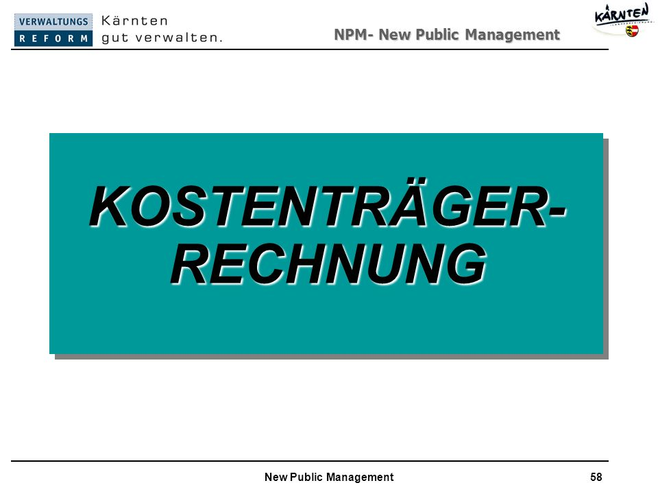 NPM- New Public Management New Public Management58 KOSTENTRÄGER- RECHNUNG