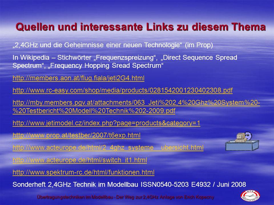 Übertragungstechniken im Modellbau - Der Weg zur 2,4GHz Anlage von Erich Kopecny Quellen und interessante Links zu diesem Thema 2,4GHz und die Geheimn