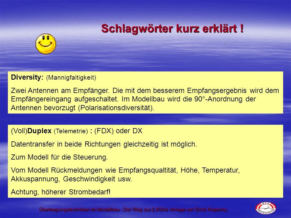 Übertragungstechniken im Modellbau - Der Weg zur 2,4GHz Anlage von Erich Kopecny Was ändert sich eigentlich.