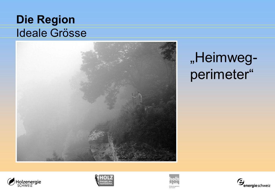 Die Region Ideale Grösse Heimweg- perimeter