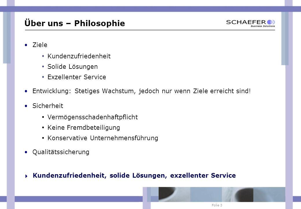 Folie 3 Über uns – Philosophie Ziele Kundenzufriedenheit Solide Lösungen Exzellenter Service Entwicklung: Stetiges Wachstum, jedoch nur wenn Ziele err
