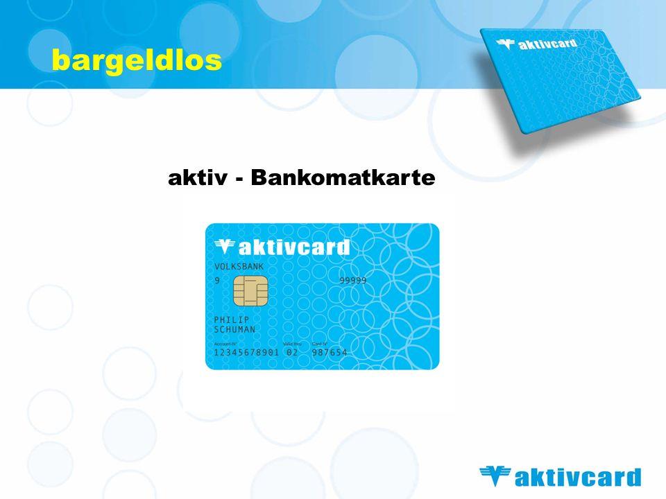 aktiv - Bankomatkarte bargeldlos