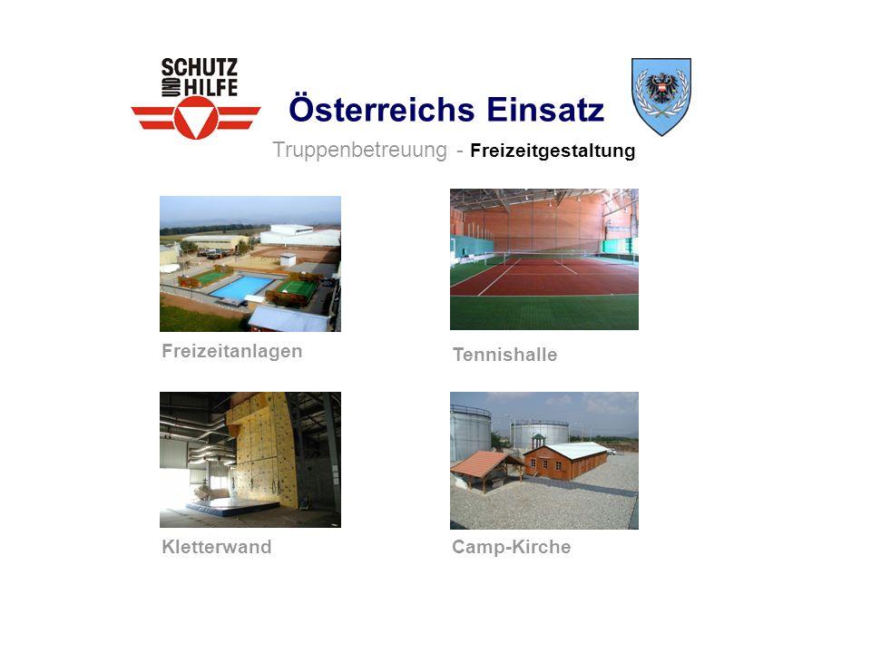 Österreichs Einsatz Truppenbetreuung - Freizeitgestaltung Freizeitanlagen Tennishalle Kletterwand Camp-Kirche
