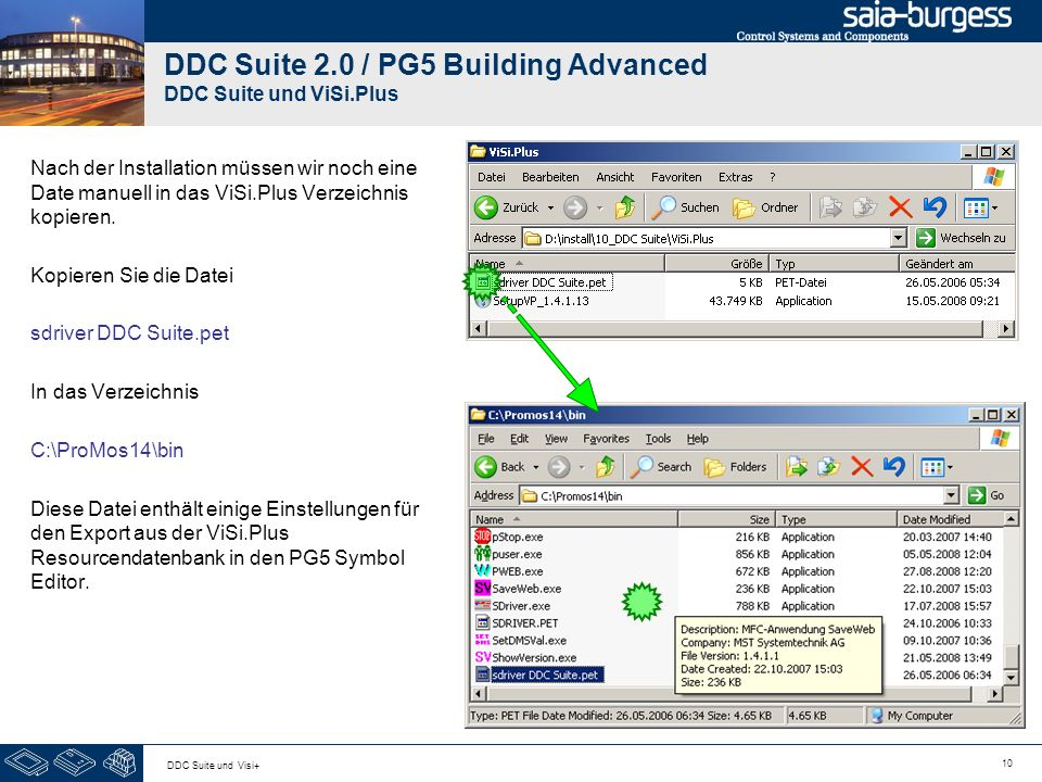 10 DDC Suite und Visi+ DDC Suite 2.0 / PG5 Building Advanced DDC Suite und ViSi.Plus Nach der Installation müssen wir noch eine Date manuell in das ViSi.Plus Verzeichnis kopieren.