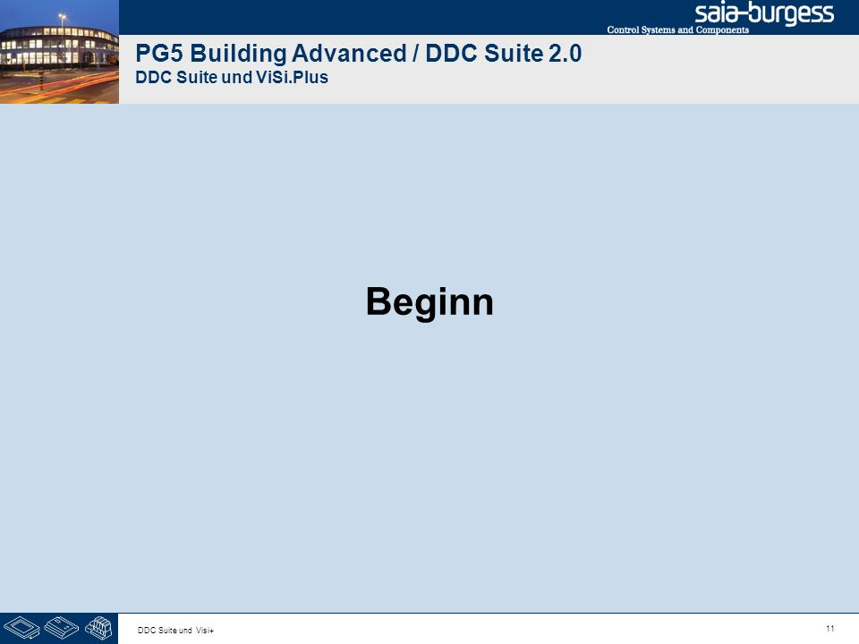 11 DDC Suite und Visi+ PG5 Building Advanced / DDC Suite 2.0 DDC Suite und ViSi.Plus Beginn