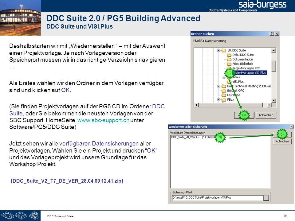 16 DDC Suite und Visi+ DDC Suite 2.0 / PG5 Building Advanced DDC Suite und ViSi.Plus Deshalb starten wir mit Wiederherstellen – mit der Auswahl einer