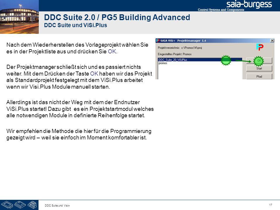 17 DDC Suite und Visi+ DDC Suite 2.0 / PG5 Building Advanced DDC Suite und ViSi.Plus Nach dem Wiederherstellen des Vorlageprojekt wählen Sie es in der
