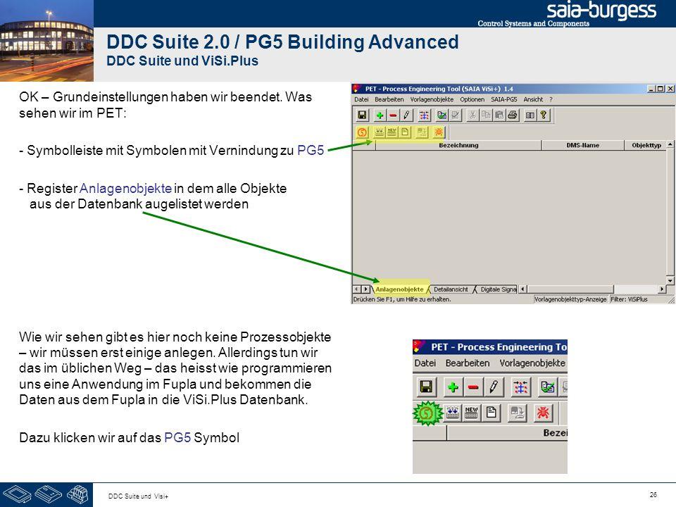 26 DDC Suite und Visi+ DDC Suite 2.0 / PG5 Building Advanced DDC Suite und ViSi.Plus OK – Grundeinstellungen haben wir beendet. Was sehen wir im PET: