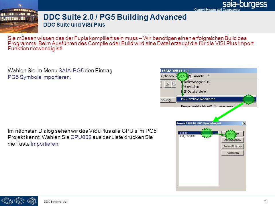 29 DDC Suite und Visi+ DDC Suite 2.0 / PG5 Building Advanced DDC Suite und ViSi.Plus Sie müssen wissen das der Fupla kompiliert sein muss – Wir benötigen einen erfolgreichen Build des Programms.