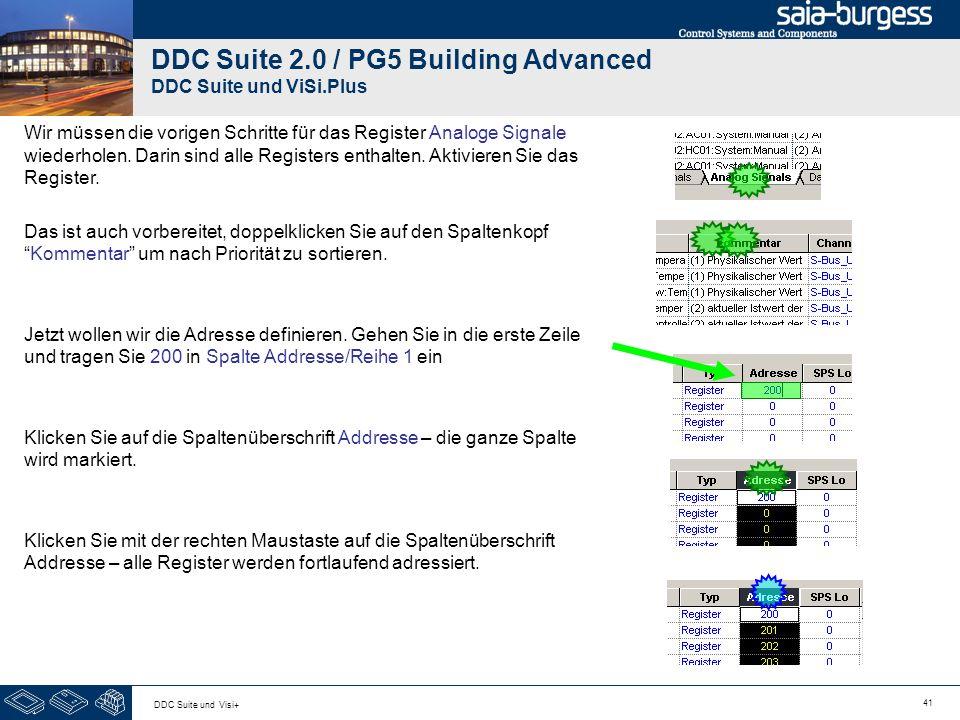 41 DDC Suite und Visi+ DDC Suite 2.0 / PG5 Building Advanced DDC Suite und ViSi.Plus Wir müssen die vorigen Schritte für das Register Analoge Signale wiederholen.