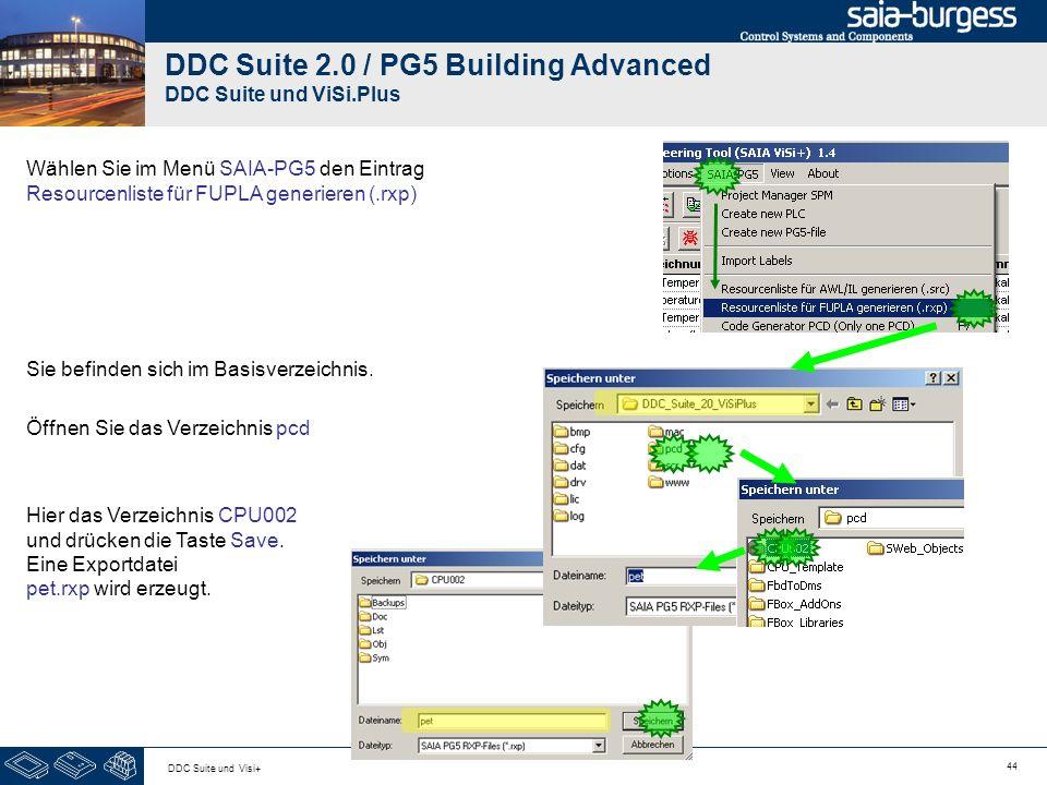 44 DDC Suite und Visi+ DDC Suite 2.0 / PG5 Building Advanced DDC Suite und ViSi.Plus Wählen Sie im Menü SAIA-PG5 den Eintrag Resourcenliste für FUPLA