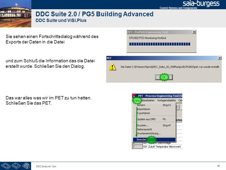 45 DDC Suite und Visi+ DDC Suite 2.0 / PG5 Building Advanced DDC Suite und ViSi.Plus Sie sehen einen Fortschrittsdialog während des Exports der Daten