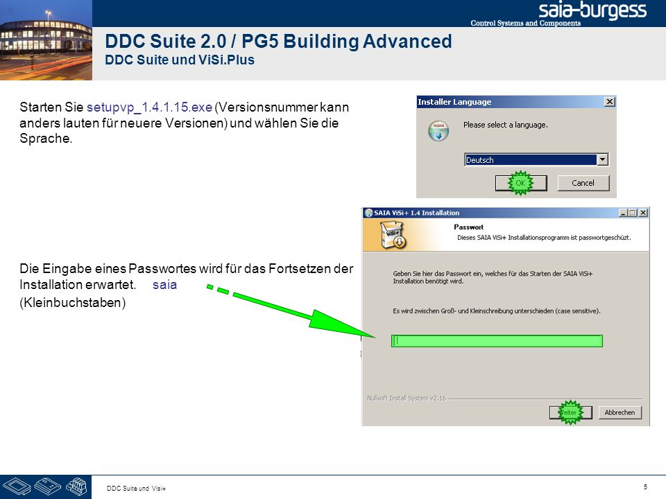 5 DDC Suite und Visi+ DDC Suite 2.0 / PG5 Building Advanced DDC Suite und ViSi.Plus Starten Sie setupvp_1.4.1.15.exe (Versionsnummer kann anders lauten für neuere Versionen) und wählen Sie die Sprache.