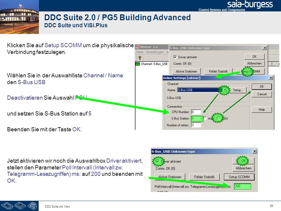 53 DDC Suite und Visi+ DDC Suite 2.0 / PG5 Building Advanced DDC Suite und ViSi.Plus Klicken Sie auf Setup SCOMM um die physikalische Verbindung festzulegen.