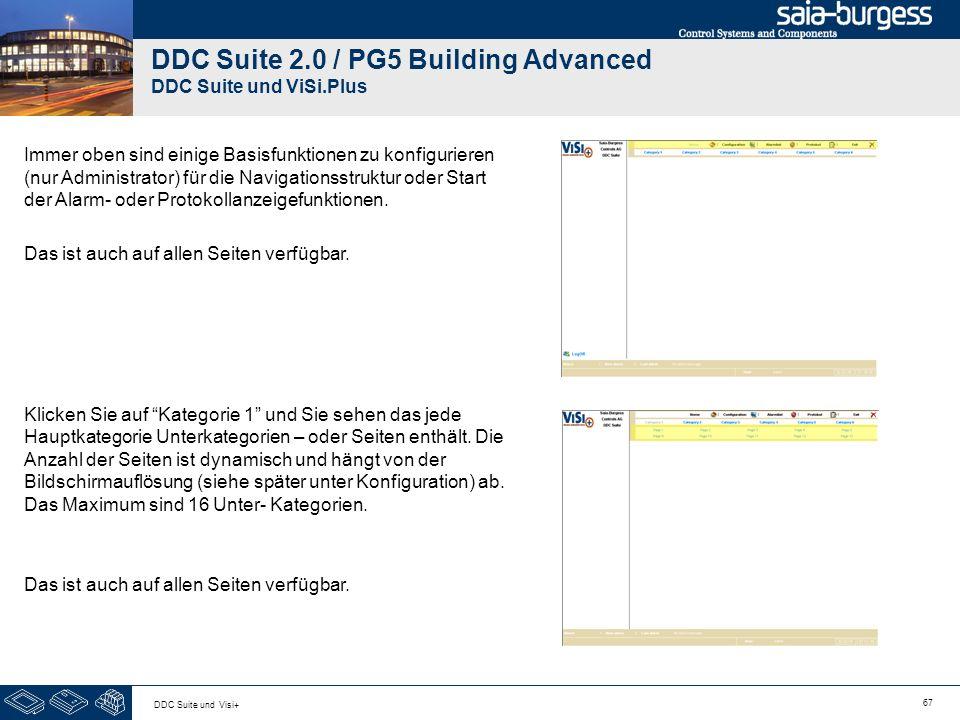 67 DDC Suite und Visi+ DDC Suite 2.0 / PG5 Building Advanced DDC Suite und ViSi.Plus Immer oben sind einige Basisfunktionen zu konfigurieren (nur Admi