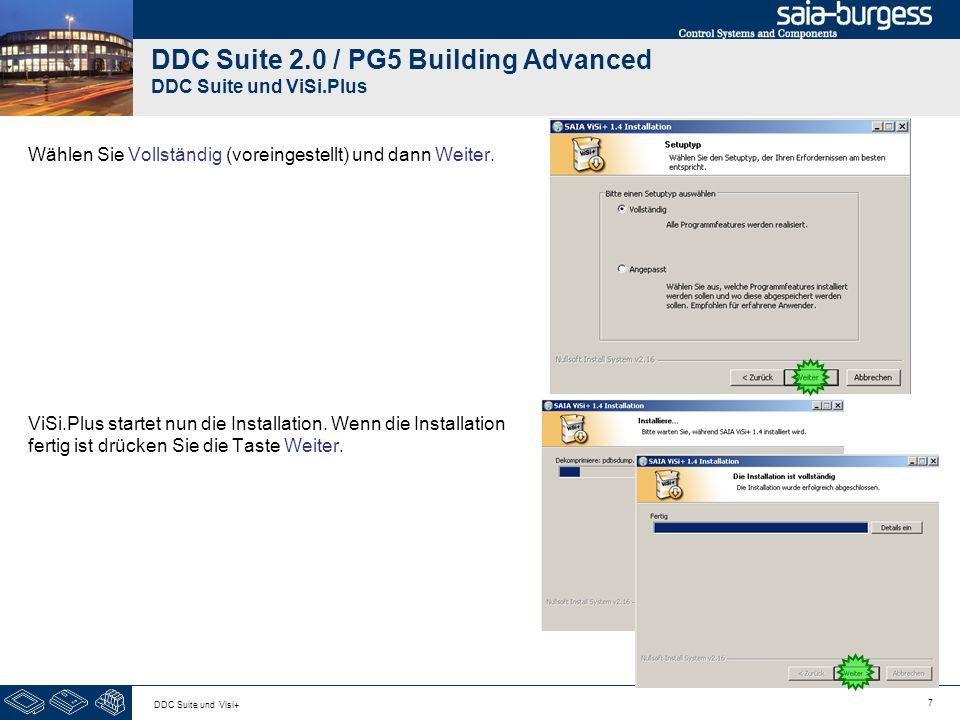 7 DDC Suite und Visi+ DDC Suite 2.0 / PG5 Building Advanced DDC Suite und ViSi.Plus Wählen Sie Vollständig (voreingestellt) und dann Weiter. ViSi.Plus