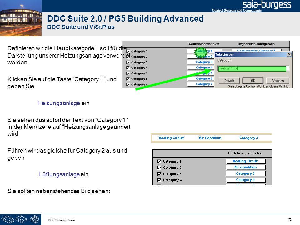 72 DDC Suite und Visi+ DDC Suite 2.0 / PG5 Building Advanced DDC Suite und ViSi.Plus Definieren wir die Hauptkategorie 1 soll für die Darstellung unserer Heizungsanlage verwendet werden.