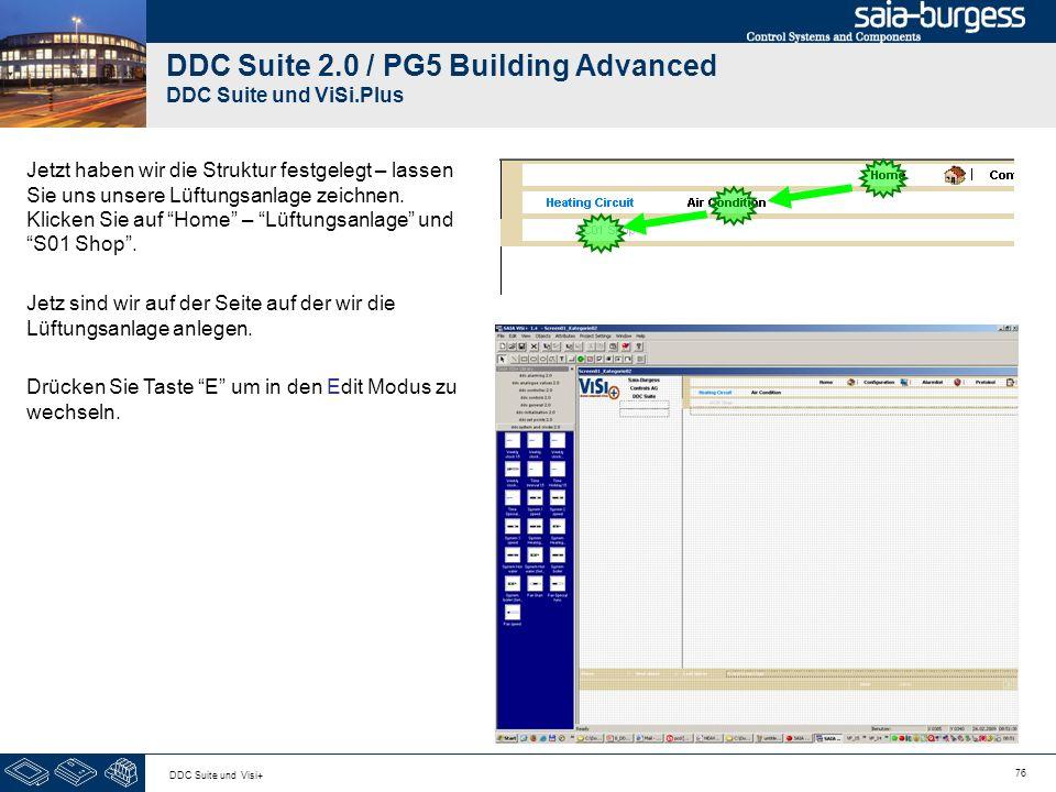 76 DDC Suite und Visi+ DDC Suite 2.0 / PG5 Building Advanced DDC Suite und ViSi.Plus Jetzt haben wir die Struktur festgelegt – lassen Sie uns unsere Lüftungsanlage zeichnen.