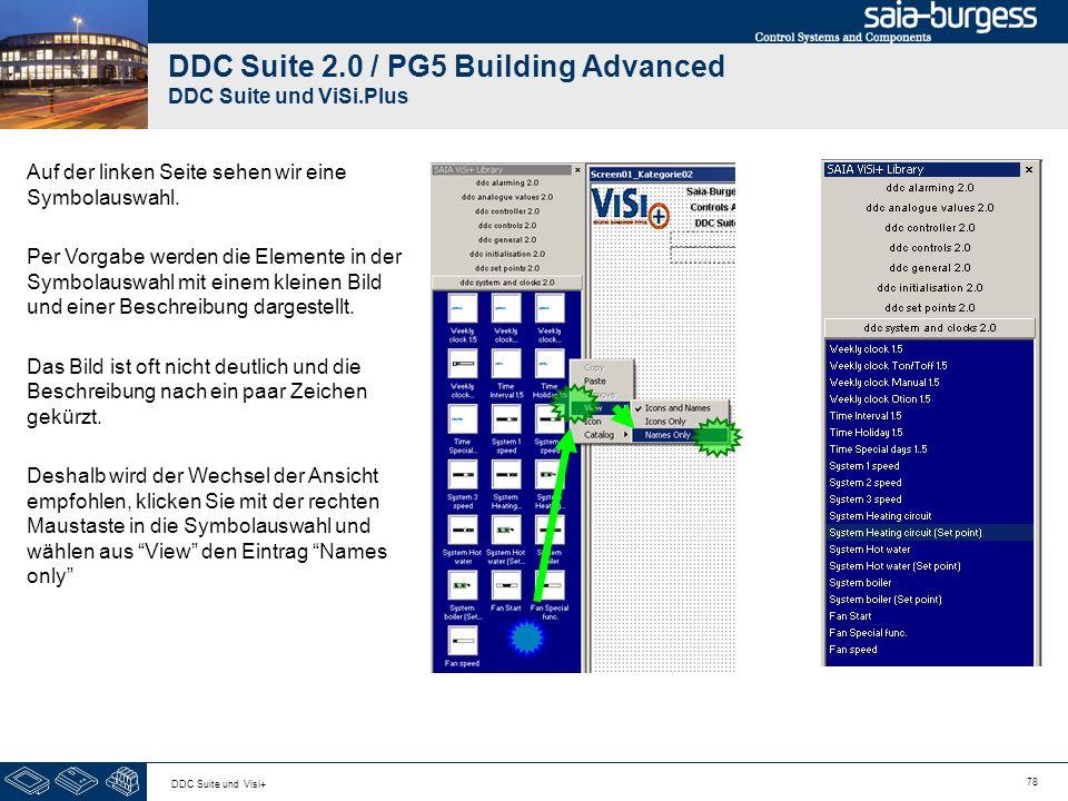 78 DDC Suite und Visi+ DDC Suite 2.0 / PG5 Building Advanced DDC Suite und ViSi.Plus Auf der linken Seite sehen wir eine Symbolauswahl. Per Vorgabe we