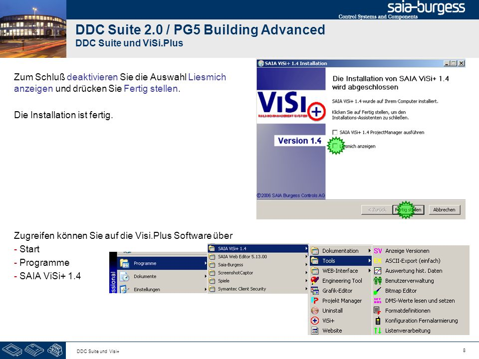 8 DDC Suite und Visi+ DDC Suite 2.0 / PG5 Building Advanced DDC Suite und ViSi.Plus Zum Schluß deaktivieren Sie die Auswahl Liesmich anzeigen und drücken Sie Fertig stellen.