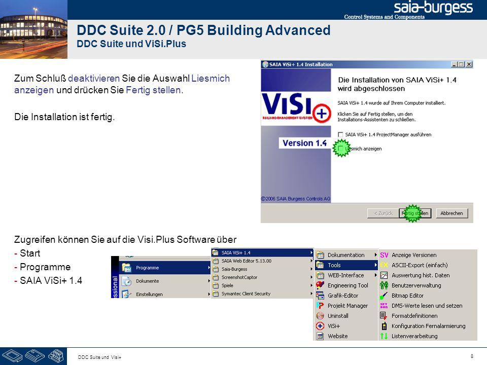 9 DDC Suite und Visi+ DDC Suite 2.0 / PG5 Building Advanced DDC Suite und ViSi.Plus Oder mit dem Explorer unter C:\ProMos14.
