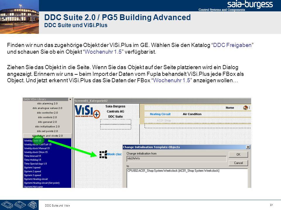 81 DDC Suite und Visi+ DDC Suite 2.0 / PG5 Building Advanced DDC Suite und ViSi.Plus Finden wir nun das zugehörige Objekt der ViSi.Plus im GE. Wählen