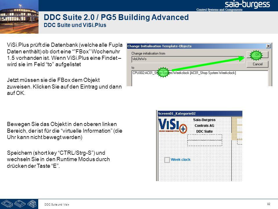 82 DDC Suite und Visi+ DDC Suite 2.0 / PG5 Building Advanced DDC Suite und ViSi.Plus ViSi.Plus prüft die Datenbank (welche alle Fupla Daten enthält) o