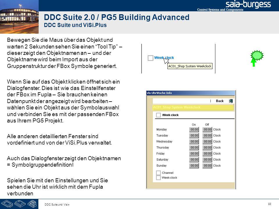 83 DDC Suite und Visi+ DDC Suite 2.0 / PG5 Building Advanced DDC Suite und ViSi.Plus Bewegen Sie die Maus über das Objekt und warten 2 Sekunden sehen