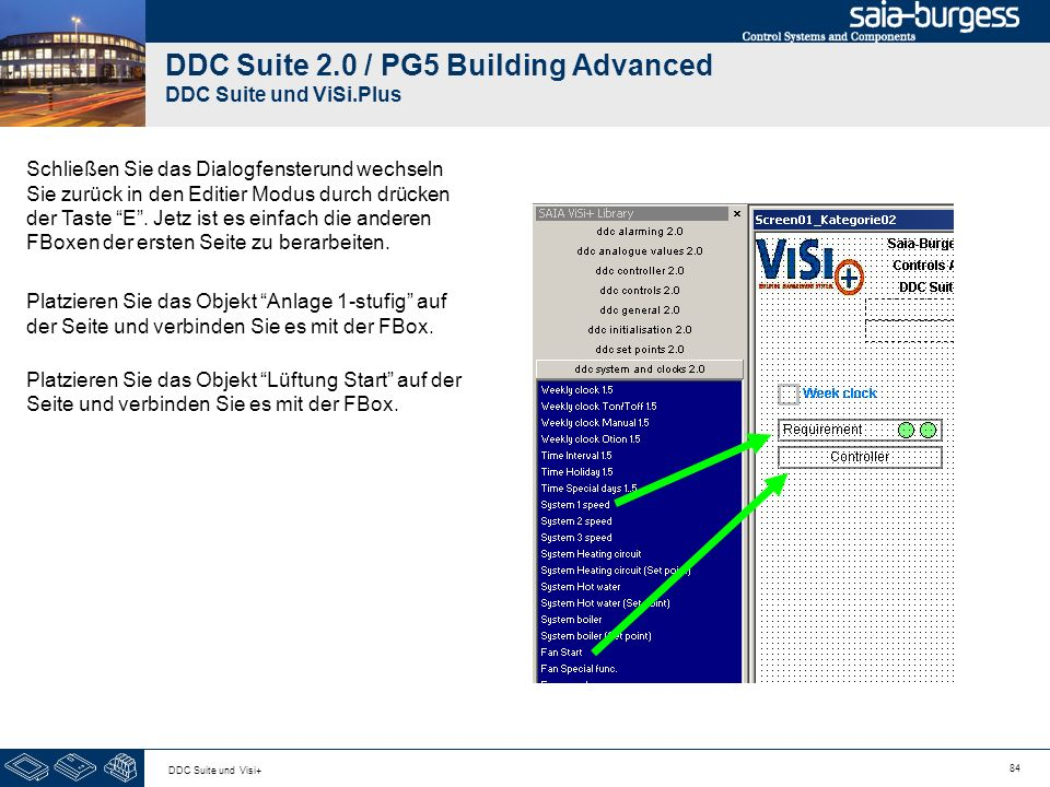 84 DDC Suite und Visi+ DDC Suite 2.0 / PG5 Building Advanced DDC Suite und ViSi.Plus Schließen Sie das Dialogfensterund wechseln Sie zurück in den Edi