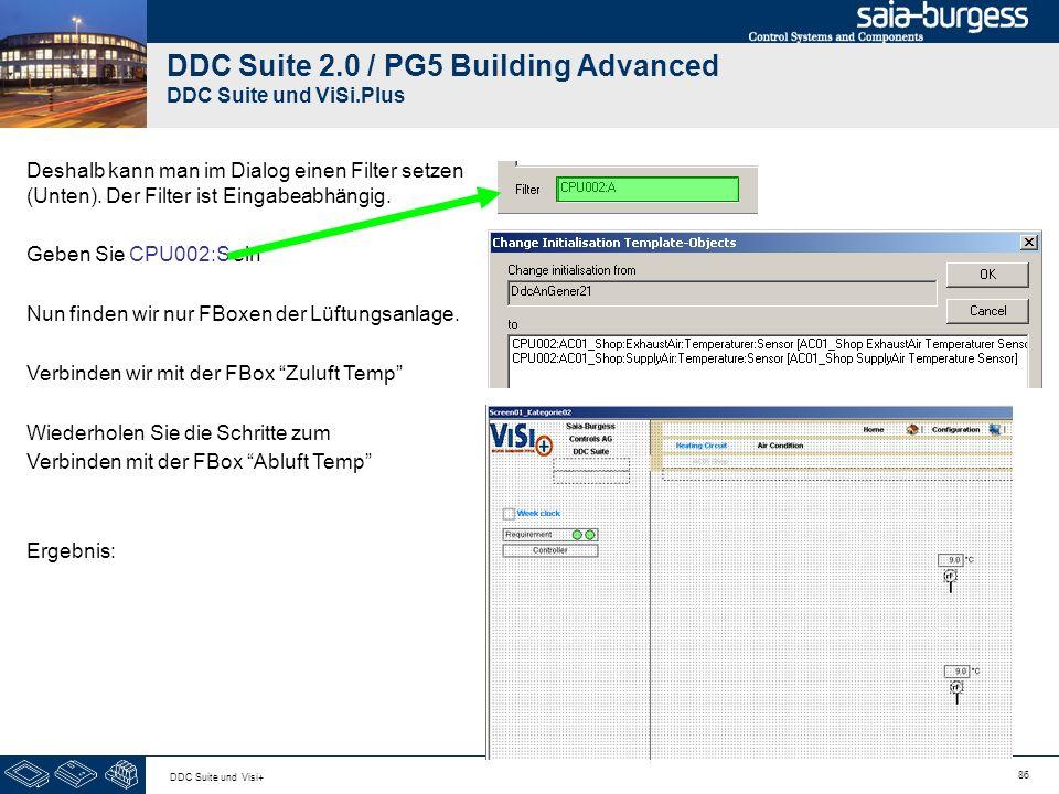 86 DDC Suite und Visi+ DDC Suite 2.0 / PG5 Building Advanced DDC Suite und ViSi.Plus Deshalb kann man im Dialog einen Filter setzen (Unten). Der Filte