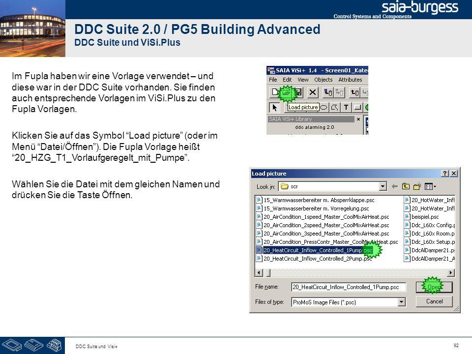 92 DDC Suite und Visi+ DDC Suite 2.0 / PG5 Building Advanced DDC Suite und ViSi.Plus Im Fupla haben wir eine Vorlage verwendet – und diese war in der