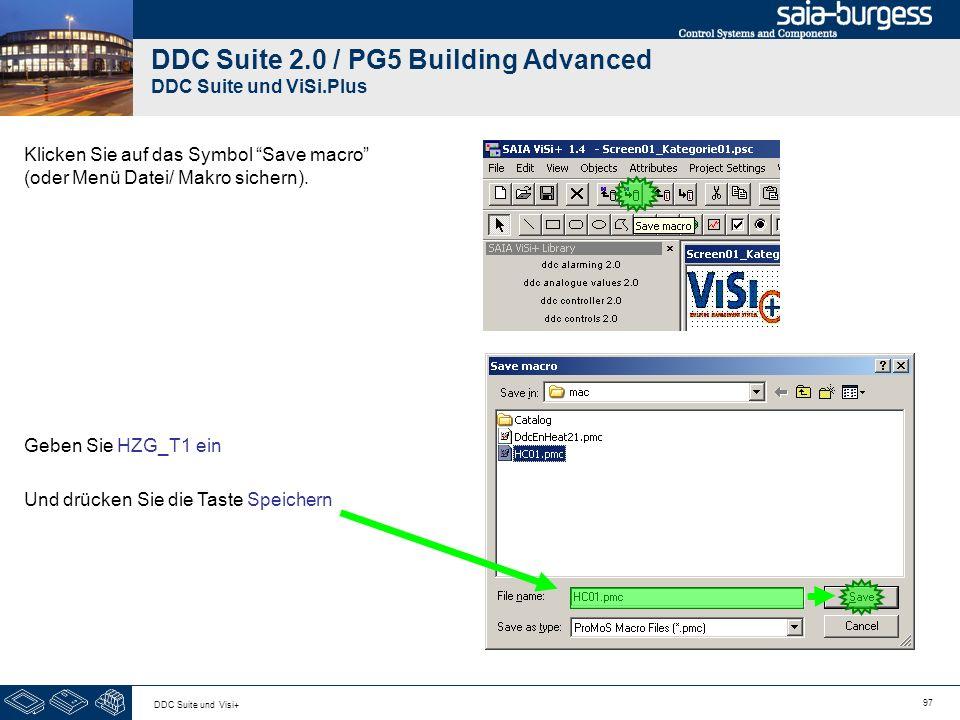 97 DDC Suite und Visi+ DDC Suite 2.0 / PG5 Building Advanced DDC Suite und ViSi.Plus Klicken Sie auf das Symbol Save macro (oder Menü Datei/ Makro sic