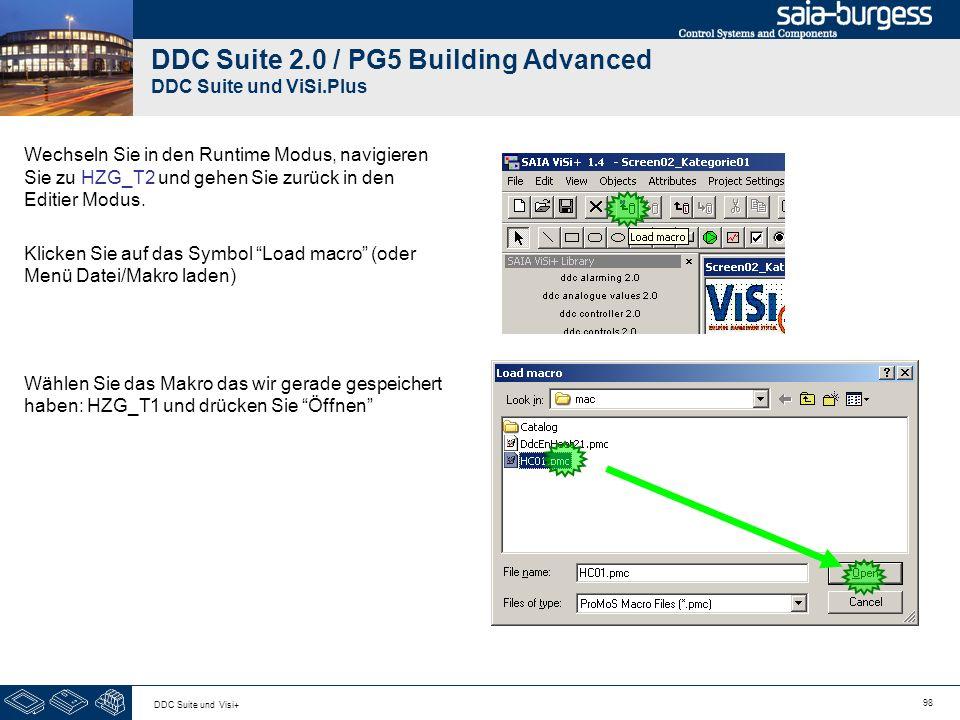 98 DDC Suite und Visi+ DDC Suite 2.0 / PG5 Building Advanced DDC Suite und ViSi.Plus Wechseln Sie in den Runtime Modus, navigieren Sie zu HZG_T2 und gehen Sie zurück in den Editier Modus.