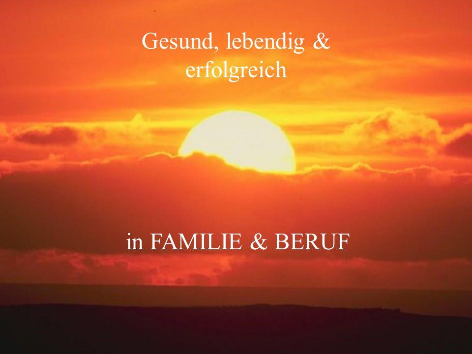 Gesund, lebendig & erfolgreich in FAMILIE & BERUF