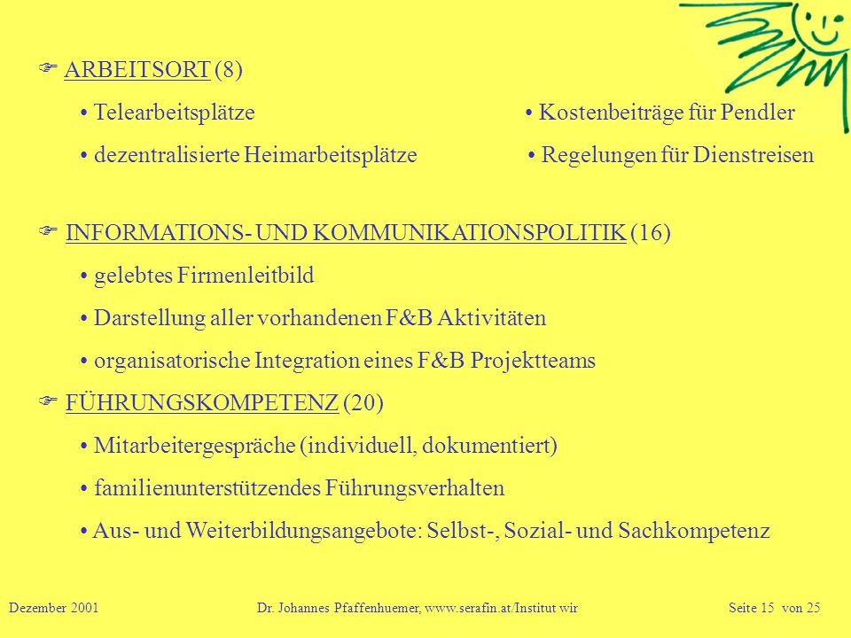 INFORMATIONS- UND KOMMUNIKATIONSPOLITIK (16) gelebtes Firmenleitbild Darstellung aller vorhandenen F&B Aktivitäten organisatorische Integration eines