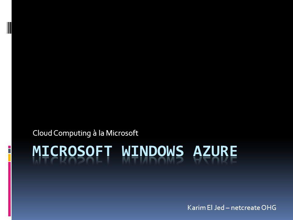Cloud Computing à la Microsoft Karim El Jed – netcreate OHG