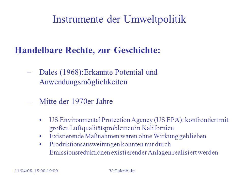 11/04/08, 15:00-19:00V. Calenbuhr Instrumente der Umweltpolitik Handelbare Rechte, zur Geschichte: –Dales (1968):Erkannte Potential und Anwendungsmögl
